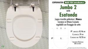SCHEDA TECNICA MISURE copriwater JUMBO 2 ESATONDA